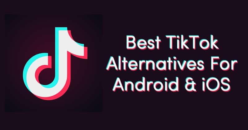 10 Best TikTok Alternatives For Android & iOS App
